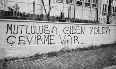 Mutluluğa giden yolda çevirme var...  #sözler #anlamlısözler #güzelsözler #manalısözler #özlüsözler #alıntı #alıntılar #alıntıdır #alıntısözler Street Graffiti, Street Art, Bad Kids, Inner World, Wall Quotes, How I Feel, True Stories, Cool Words, Karma