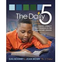 Daily Five, The (Second Edition) by Gail Boushey & Joan Moser