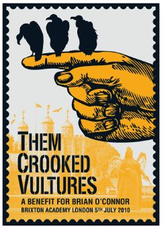 Very rarely find gig posters for UK gigs,  Managed to get one for Them Crooked Vultures at Brixton Academy.