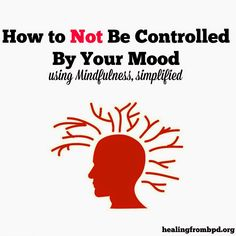 How to Not Be Controlled By Your Mood