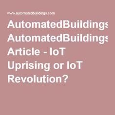 AutomatedBuildings.com Article - IoT Uprising or IoT Revolution?