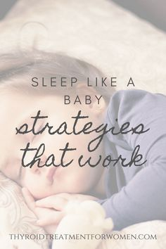 Sleep like a baby with these proven strategies that work!