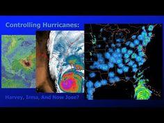 11 Sep '17:  Controlling Hurricanes: Harvey, Irma, And Now Jose? ( Dane Wigington GeoengineeringWatch.org ) - YouTube - 8:22