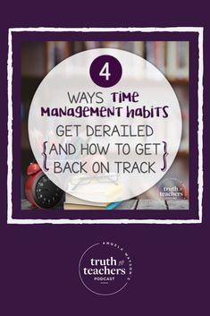 4 ways time management habits get derailed (and how to get back on track) Classroom Routines, Classroom Management Strategies, Classroom Procedures, First Year Teachers, New Teachers, Elementary Teacher, Teacher Encouragement Quotes, Daily Hacks, Back To School Hacks