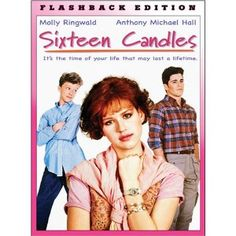 Sixteen Candles! You could do a 16 candles birthday cake!