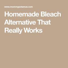Homemade Bleach Alternative That Really Works