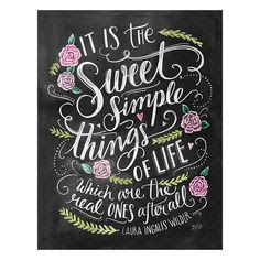 Lily & Val – Sweet Simple Things of Life - Laura Ingalls Wilder Print - Chalk Print - Chalk Art - Book Quote - Chalkboard Art Chalkboard Decor, Chalkboard Print, Chalkboard Lettering, Chalkboard Designs, Kitchen Chalkboard Quotes, Chalkboard Doodles, Chalkboard Typography, Blackboard Art, Lettering Ideas