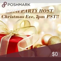 "Hosting the Christmas Eve ""Afternoon"" Party!! Very excited about hosting my first party on my favorite app! Theme details are still being worked on. Once I know, I will be scouting posh compliant closets for some great Host Pics! Other"