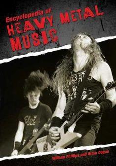 Encyclopedia: Encyclopedia of Heavy Metal Music - Phillips, William