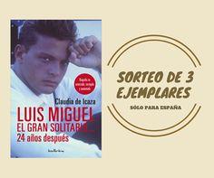¡Participa en nuestro SORTEO y gana un ejemplar de 'LUIS MIGUEL, EL GRAN SOLITARIO' de Claudia de Icaza! Movies, Movie Posters, Pageants, Prize Draw, Films, Film Poster, Cinema, Movie, Film