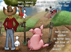 FREE app April 18th: arry Holstein – a remarkable talking cow! – as he comes of age and sets out to discover America by car.  This amusingly illustrated, animated and interactive tale follows Harry's initial solo foray away from proud Farmer Geck's farm and chronicles Harry's unique experiences.