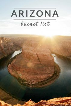 Arizona Bucket List: 101 Things to do in Arizona
