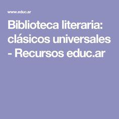Biblioteca literaria: clásicos universales - Recursos educ.ar Libraries, Literatura, Studio, Libros
