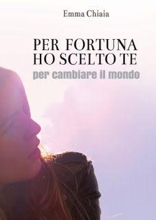 Romance and Fantasy for Cosmopolitan Girls: PER FORTUNA HO SCELTO TE (per cambiare il mondo) d...