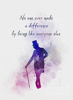 No one ever made a difference by being like everyone else - The Greatest Showman Gift Quotes, Cute Quotes, Book Quotes, The Greatest Showman, Art Prints Quotes, Quote Art, Alice And Wonderland Quotes, Hugh Jackman, Wallpaper Quotes