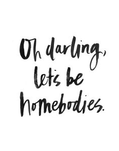 Oh Darling, Let's be Homebodies Art Print by Jenna Kutcher Pretty Words, Beautiful Words, Cool Words, Words Quotes, Wise Words, Me Quotes, Heart Quotes, Funny Quotes, Quotes To Live By