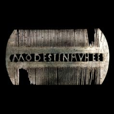 Ivory comb of Modestina, Roman, probably 3rd-4th century AD This double-sided comb probably came from a woman's grave. The inscription has sometimes been explained as Modestina Vale ('Modestina, farewell'), but in that case the final word would be mis-spelt. It is therefore more likely that the last four letters are initials, perhaps standing for an expression meaning an admirable and outstanding woman. (Source: The British Museum)