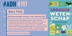 #ADH #717 #informatief  100 waanzinnige weetjes over wetenschap | Alex Firth  ► http://zoeken.kortrijk.bibliotheek.be/detail/Alex-Frith/100-waanzinnige-weetjes-over-wetenschap-een/Boek/?itemid=|library/marc/vlacc|9950365