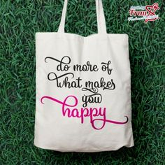 "Made by Frau S. - Spruch ""do more of what makes you happy"""