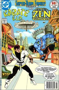 Super-Team Family: The Lost Issues!: Karate Kid and Zen: Intergalactic Ninja Make A Comic Book, Old Comic Books, Comic Book Covers, Comic Book Heroes, Dc Comics, Ultra Boys, Legion Of Superheroes, Martial Arts Movies, Classic Comics