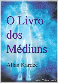 O Livro dos Médiuns (Portuguese Edition) by Allan Kardec. $1.09. Publisher: Editora Virtude Livros; 1a Edição edition (March 26, 2012). 390 pages