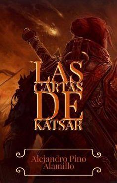Las Cartas de Kátsar #wattpad #fantasy