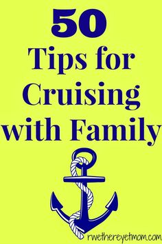 50 Tips for Cruising with Family - R We There Yet Mom? | Family Travel for Texas and beyond...
