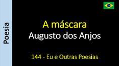 Poesia - Sanderlei Silveira: Augusto dos Anjos - 144 - A máscara