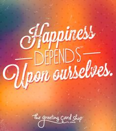 We are responsible for our happiness and our lives!