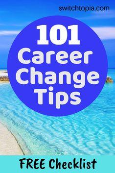 101 Career Change Tips - FREE Checklist - Switchtopia Dream Career, New Career, Career Advice, New Job, Career Change For Teachers, How To Change Careers, Good First Jobs, Change Mindset, Behavioral Economics