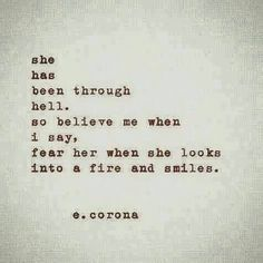 When she looks into a fire and smiles...