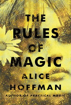 The Rules of Magic by Alice Hoffman, Out Oct. 10