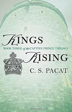 Kings Rising: Book Three of the Captive Prince Trilogy by C. S. Pacat http://www.amazon.com/dp/0425273997/ref=cm_sw_r_pi_dp_SIDZwb0MPCTWA