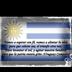 Uruguay.. Te Queremos, Te Queremos ver Campeon..