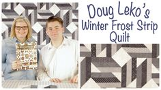 Winter Frost Strip Quilt by Doug Leko of Antler Quilt Design - How to Se...