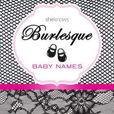 From Mae to Dita: Glamorous burlesque baby girl names