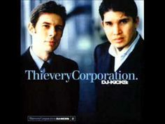 ▶ DJ KICKS - Thievery Corporation (Complete session) - YouTube