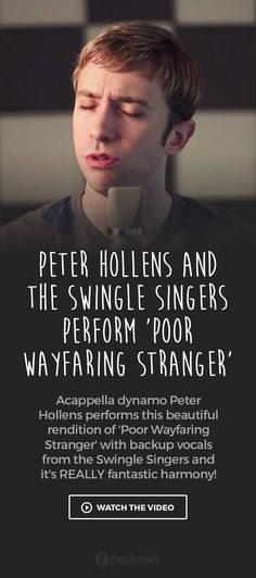 Peter Hollens and the Swingle Singers Perform 'Poor Wayfaring Stranger'