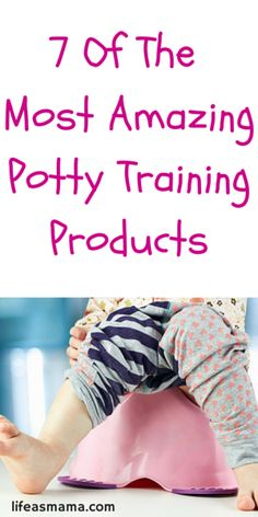 7 Of The Most Amazing Potty Training Products