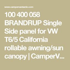 100 400 058 BRANDRUP Single Side panel for VW T6/5 California rollable awning/sun canopy   CamperVantastic