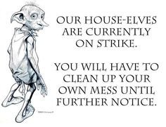 House elves on strike @Kat Ellis Eames