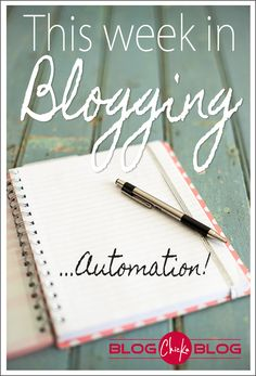 Blogging Tips -This week in blogging - week 10 11 - automation