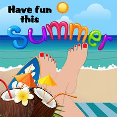 Have fun this summertime with this nice ecard. Free online Have Fun This Summer ecards on Summer Happy Summer, Summer Days, Summer Time, Birthday Wishes, Happy Birthday, My Wish For You, Warm Hug, New Month, Wishes For You