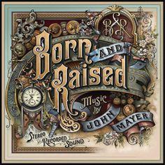 Écoutez «Born and Raised» de John Mayer sur @AppleMusic.