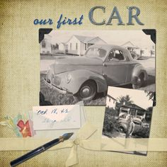 Our First Car...simple layout with nice details including sheer ribbon, pen and a copy of the original writing from the back of the photo.