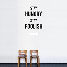 Stay Hungry Stay Foolish sticker wall art, word of wisdom, stay young, quote wall, wall decals, wall stickers, steve jobs, stay hungri, wall design