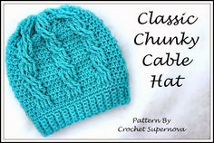 ~FREE Pattern~Crochet Supernova: Classic Chunky Cable Hat
