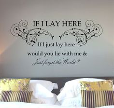 Snow Patrol IF I Lay Here Quote  Art Sticker  Bedroom by Purrfic, £12.99 NEED
