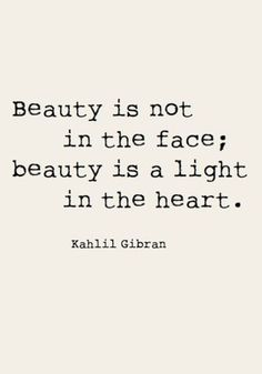 Beauty is not in the face; beauty is a light in the heart. Check out more inspirational quotes by checking out TOMS Who We Are board. beautiful quotes 20 Of Our Favorite Beauty Quotes To Remember Positive Quotes, Motivational Quotes, Inspirational Quotes, Great Quotes, Quotes To Live By, Super Quotes, Remember Quotes, Quotes From The Heart, Hang In There Quotes
