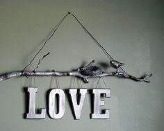 SALE...Natural Twig Love Wall Sign.Silver painted natural elements. perfect for nursery, industrial,bedroom.Customize with any word. $52.00, via Etsy.